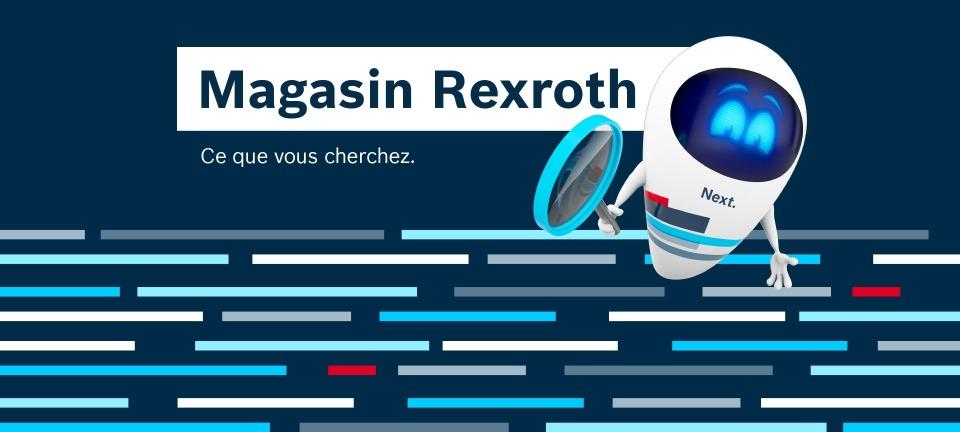Magasin Rexroth - Ce que vouz cherchez.