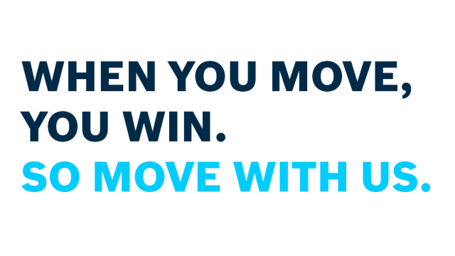 When you move, you win. So move with us.